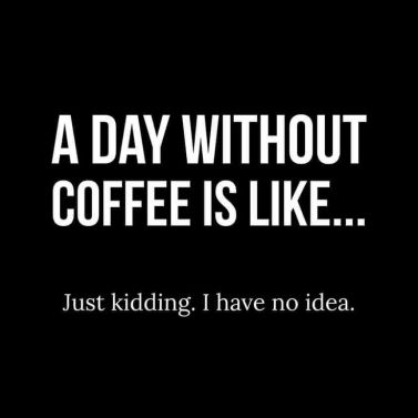 1da0396fe4b6de2ddaa5ef32dcd449e6--coffee-jokes-coffee-sayings